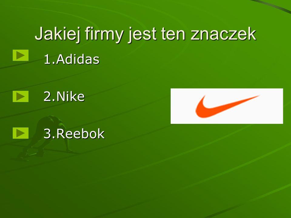 Jakiej firmy jest ten znaczek 1.Adidas2.Nike3.Reebok