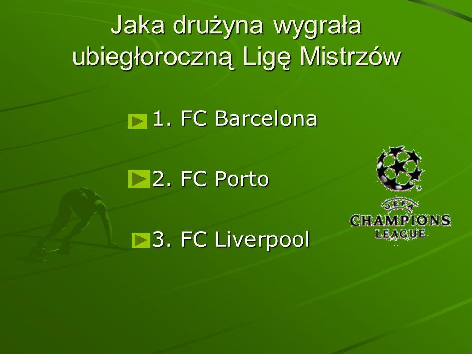 Jaka drużyna wygrała ubiegłoroczną Ligę Mistrzów 1. FC Barcelona 2. FC Porto 3. FC Liverpool