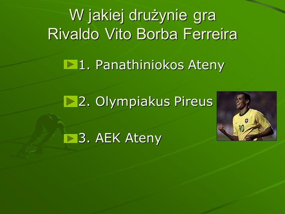 W jakiej drużynie gra Rivaldo Vito Borba Ferreira 1.
