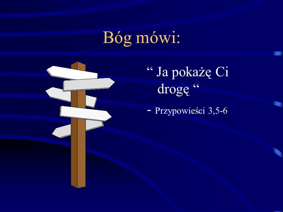 Bóg mówi: Ja pokażę Ci drogę - Przypowieści 3,5-6