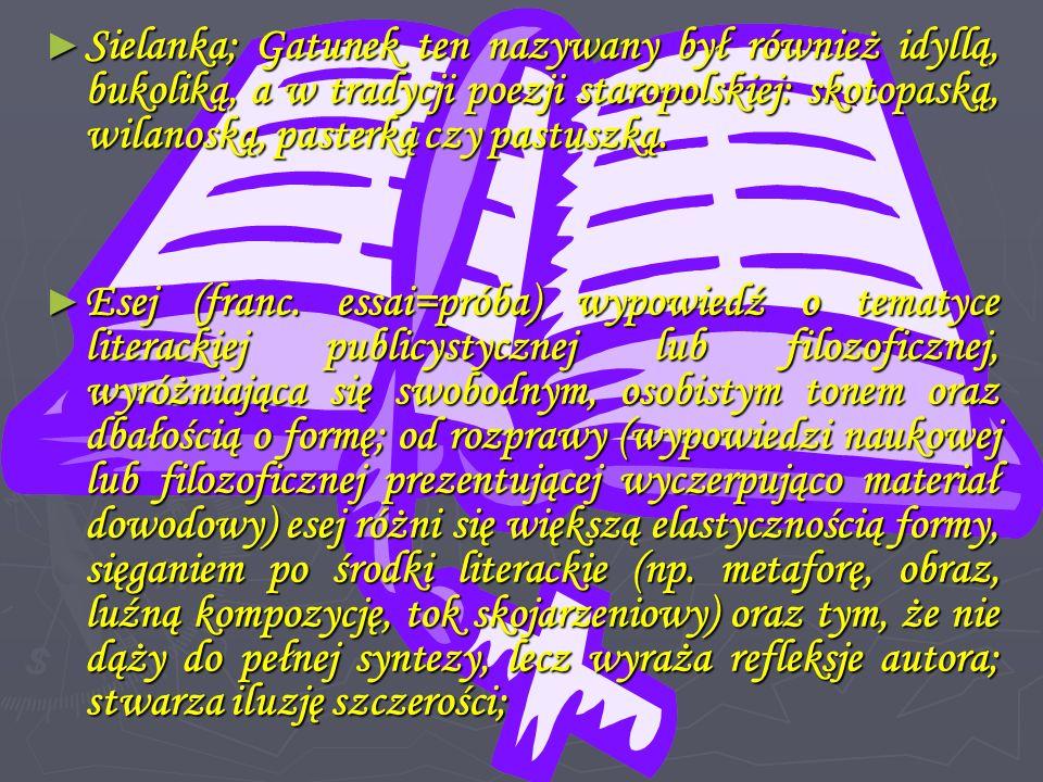 Sielanka; Gatunek ten nazywany był również idyllą, bukoliką, a w tradycji poezji staropolskiej: skotopaską, wilanoską, pasterką czy pastuszką. Sielank