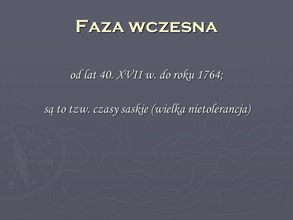 Faza dojrza ł a zwaną też czasami stanisławowskimi lata 1764-1795; 1 rozbiór Polski-1772, 2 rozbiór-1793, 3 rozbiór-1795
