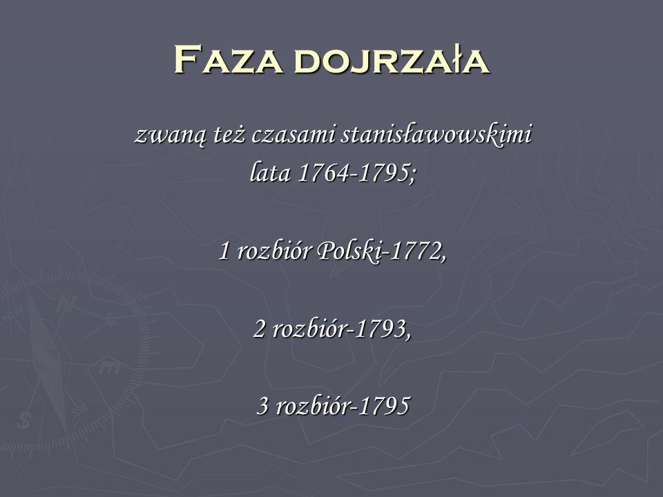 Faza schy ł kowa zwaną też późnym oświeceniem lub oświeceniem postanisławowskim lata 1795-1822; 1882 data wydania ballad i romansów A.
