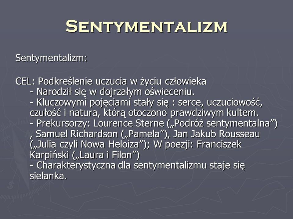 Sentymentalizm Sentymentalizm: CEL: Podkreślenie uczucia w życiu człowieka - Narodził się w dojrzałym oświeceniu. - Kluczowymi pojęciami stały się : s
