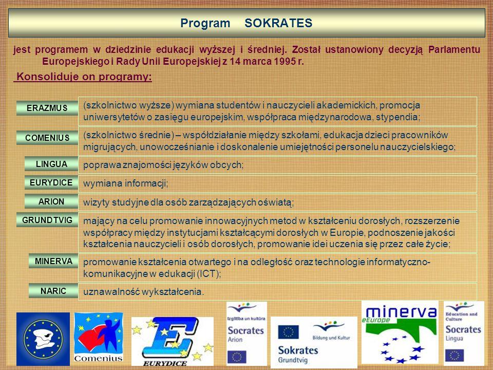 Program SOKRATES jest programem w dziedzinie edukacji wyższej i średniej.