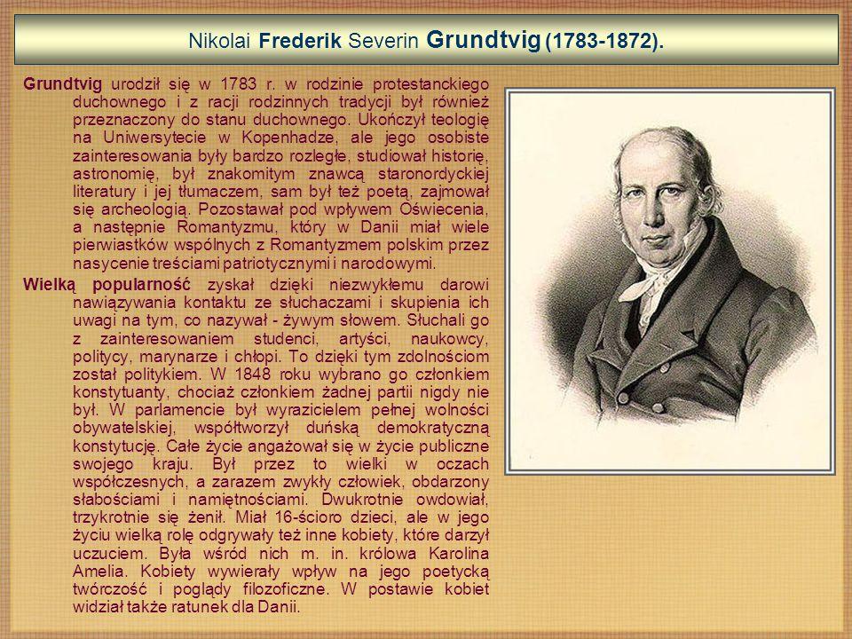 Nikolai Frederik Severin Grundtvig (1783-1872).Grundtvig urodził się w 1783 r.