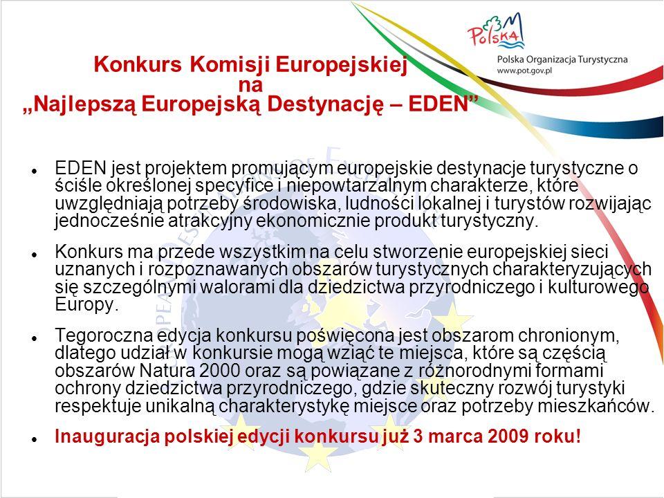 Konkurs Komisji Europejskiej na Najlepszą Europejską Destynację – EDEN EDEN jest projektem promującym europejskie destynacje turystyczne o ściśle określonej specyfice i niepowtarzalnym charakterze, które uwzględniają potrzeby środowiska, ludności lokalnej i turystów rozwijając jednocześnie atrakcyjny ekonomicznie produkt turystyczny.