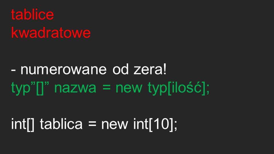 tablice kwadratowe - dozwolona dowolna ilość wymiarów - stała wielkość [wym1,wym2,wym3] int[,,] tabWym = new int[5,5,5];