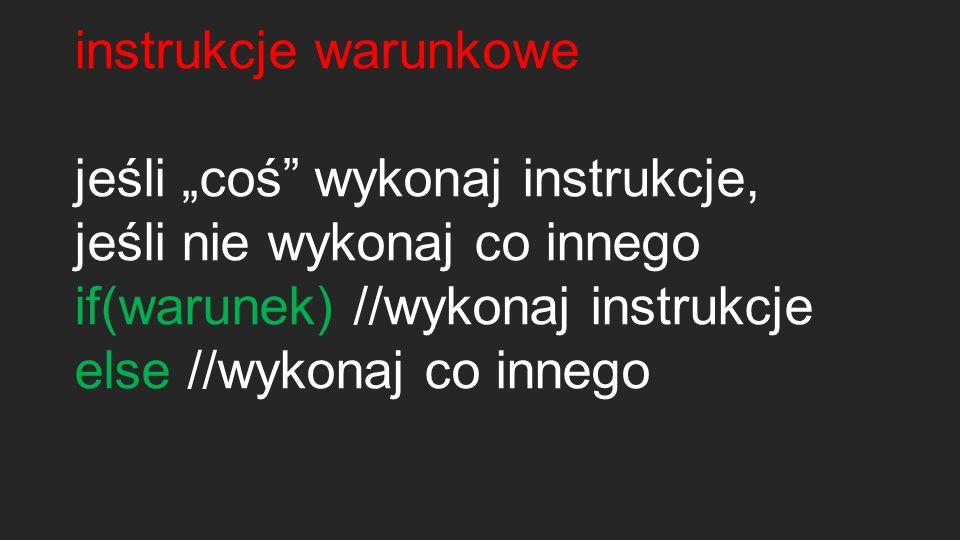 instrukcje warunkowe bool nie jest intem.if(1) //wykonaj instrukcje..Źle!.
