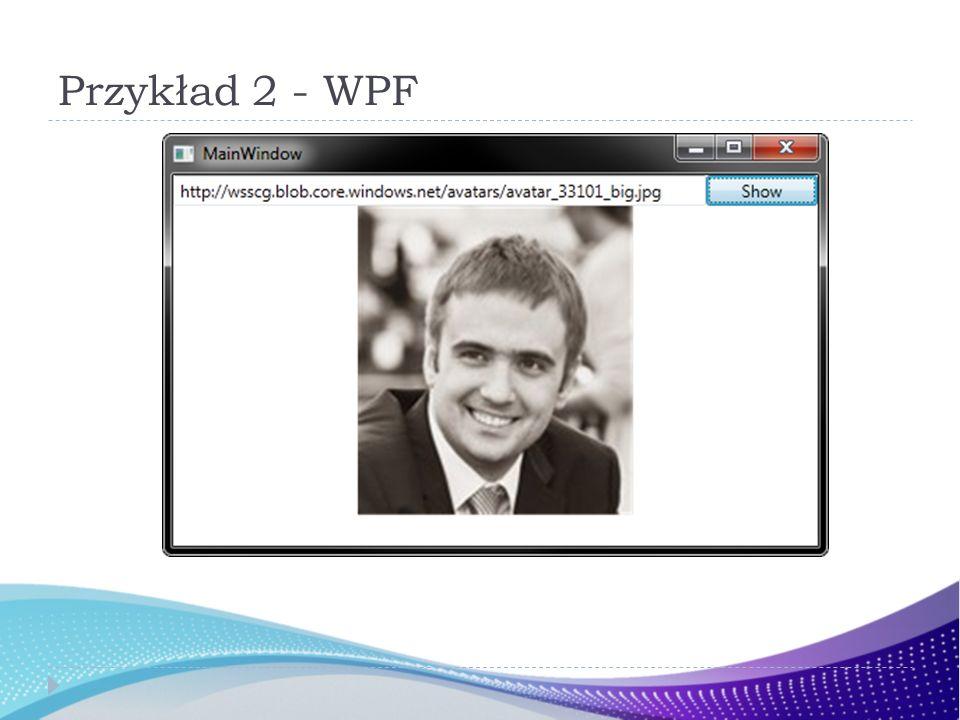 Przykład 2 - WPF