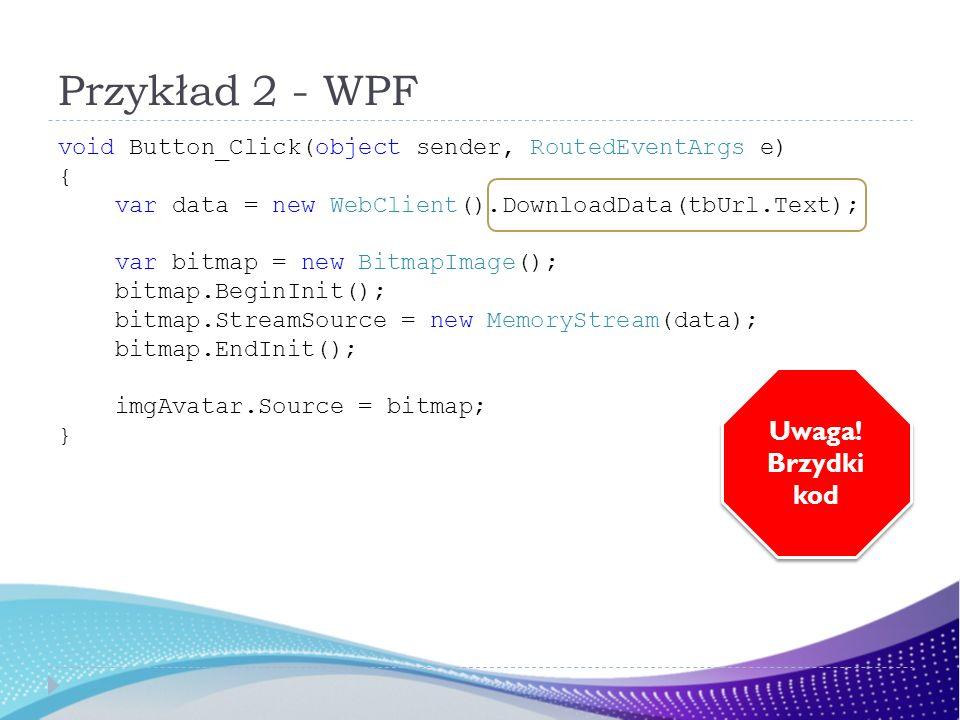 void Button_Click(object sender, RoutedEventArgs e) { var data = new WebClient().DownloadData(tbUrl.Text); var bitmap = new BitmapImage(); bitmap.Begi
