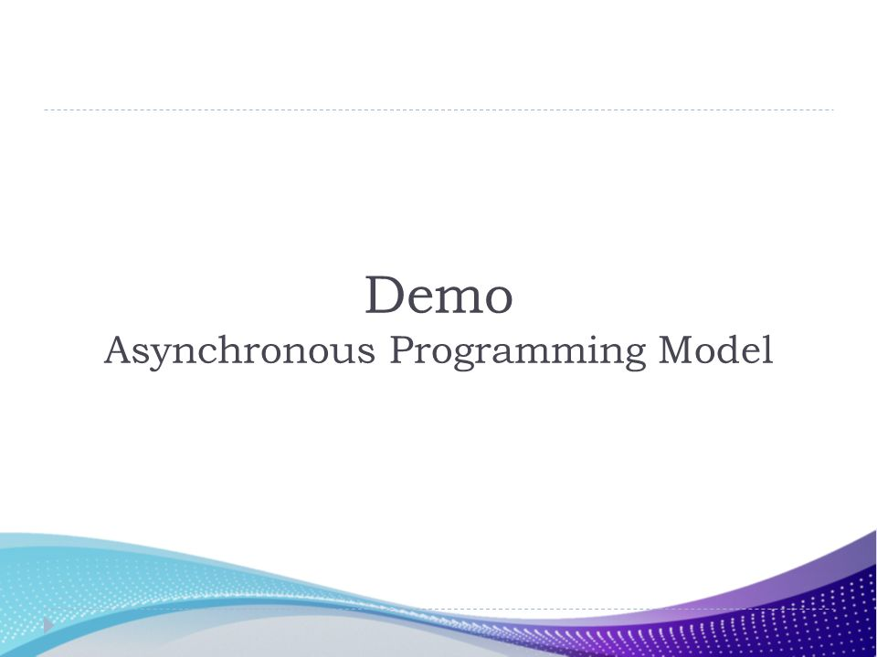 Demo Asynchronous Programming Model