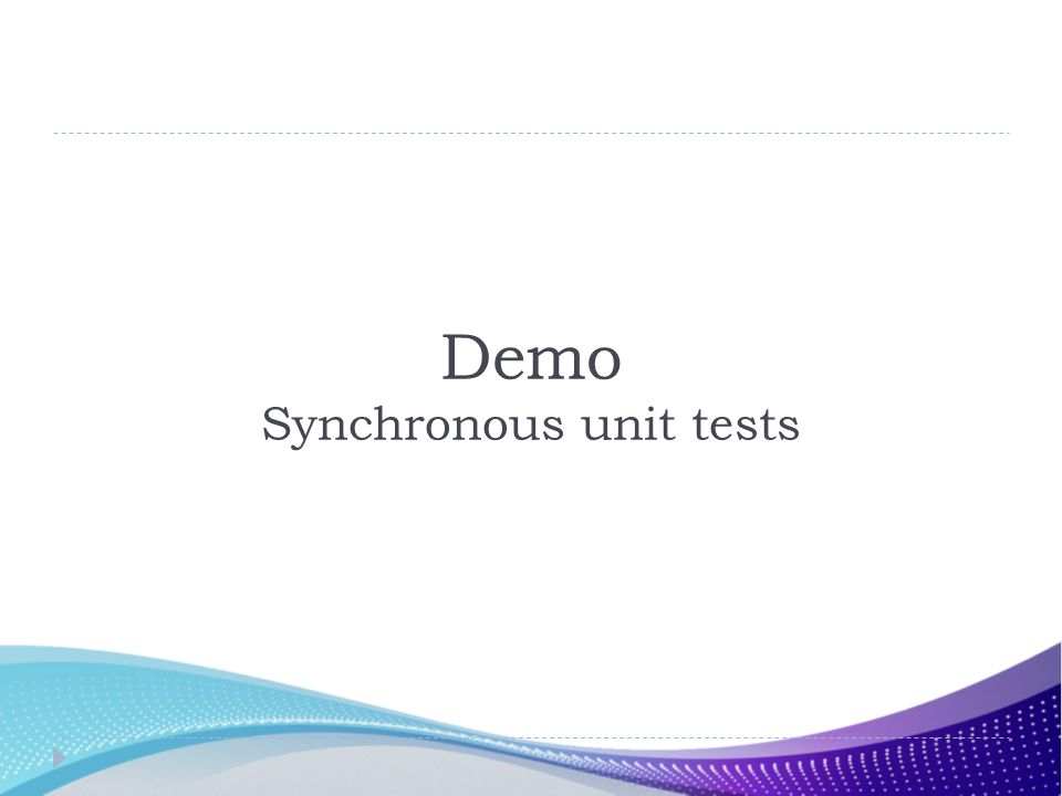 Demo Synchronous unit tests