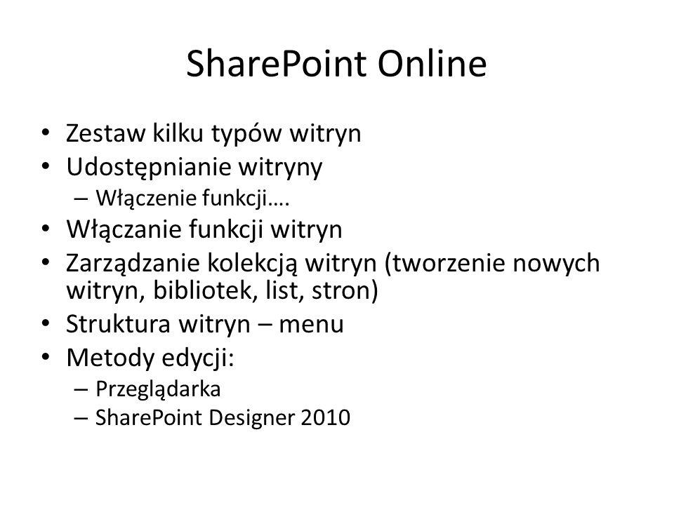 SharePoint Online Zestaw kilku typów witryn Udostępnianie witryny – Włączenie funkcji…. Włączanie funkcji witryn Zarządzanie kolekcją witryn (tworzeni