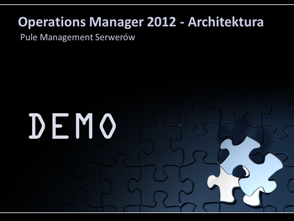 Operations Manager 2012 - Architektura Pule Management Serwerów DEMO