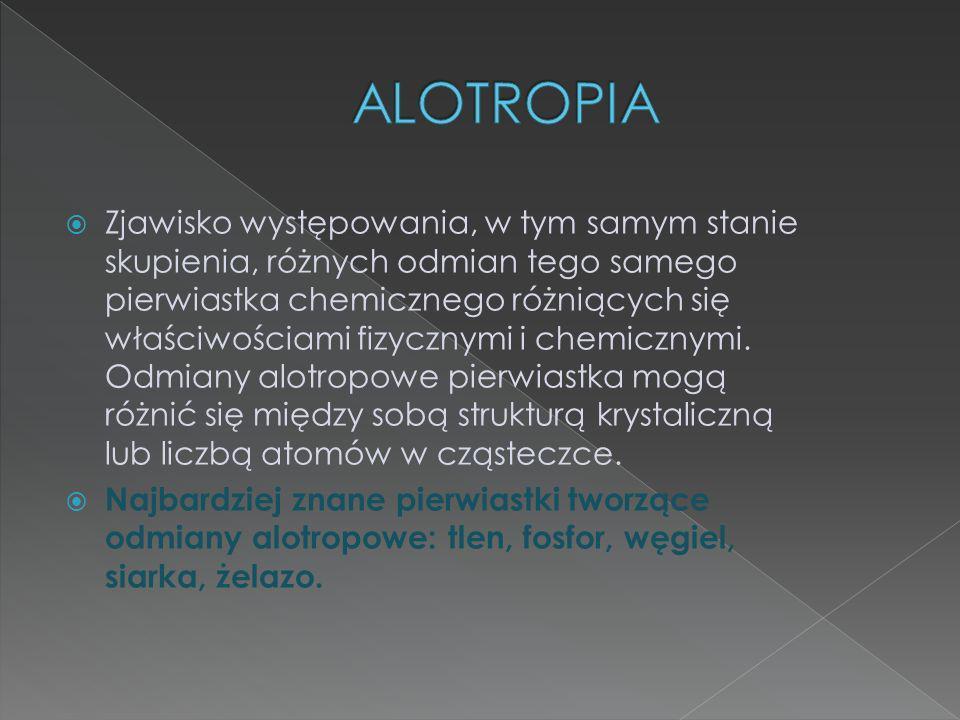 Zjawisko występowania, w tym samym stanie skupienia, różnych odmian tego samego pierwiastka chemicznego różniących się właściwościami fizycznymi i che