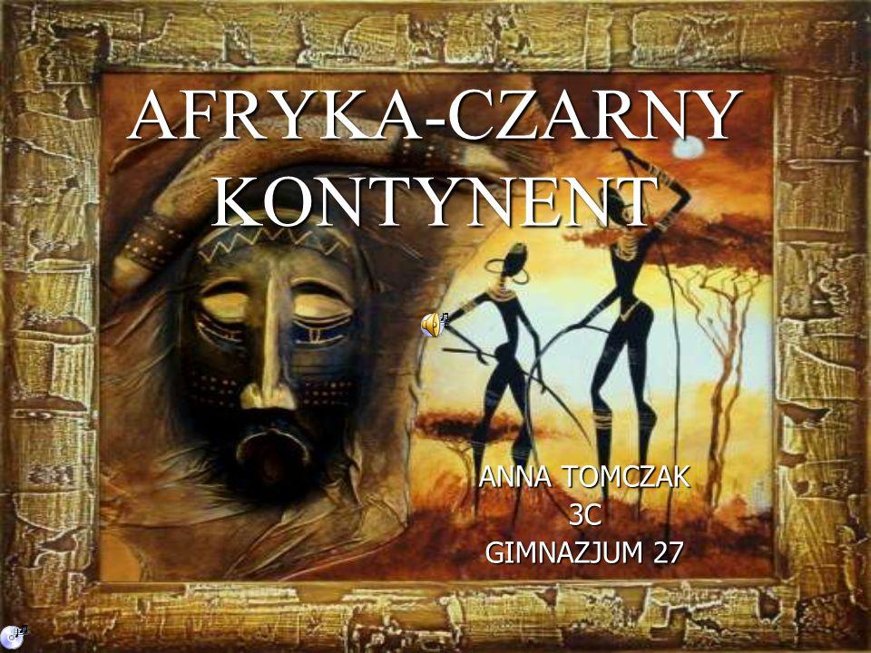 AFRYKA-CZARNY KONTYNENT ANNA TOMCZAK 3C GIMNAZJUM 27