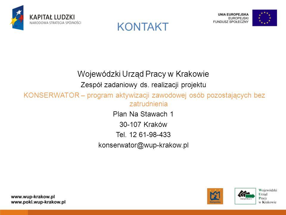 KONTAKT Wojewódzki Urząd Pracy w Krakowie Zespół zadaniowy ds. realizacji projektu KONSERWATOR – program aktywizacji zawodowej osób pozostających bez