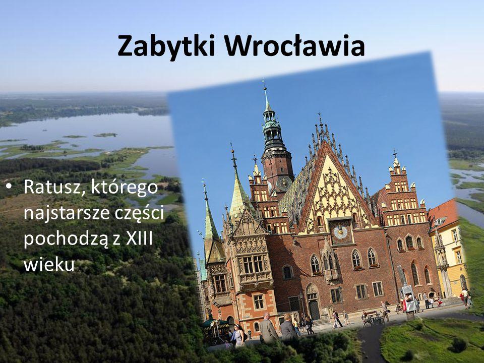 Zabytki Wrocławia Ratusz, którego najstarsze części pochodzą z XIII wieku