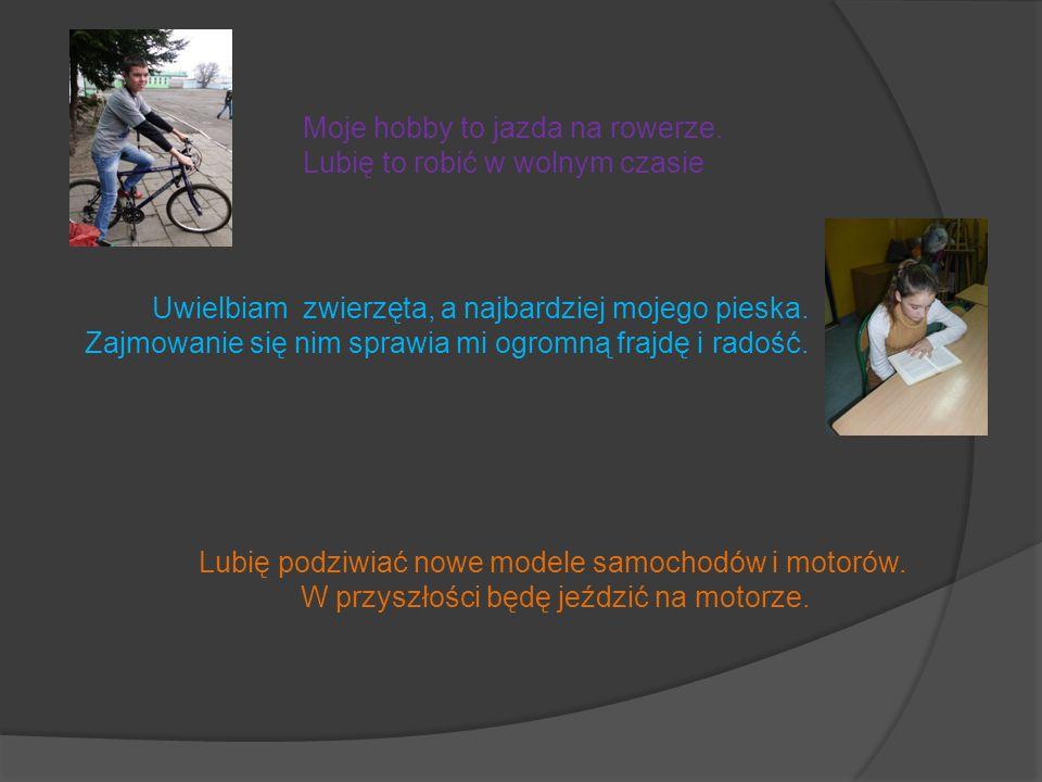 Moje hobby to jazda na rowerze.