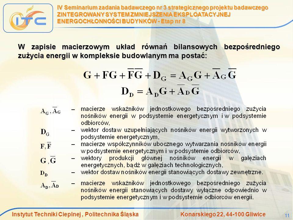 Instytut Techniki Cieplnej, Politechnika Śląska Konarskiego 22, 44-100 Gliwice 11 IV Seminarium zadania badawczego nr 3 strategicznego projektu badawc