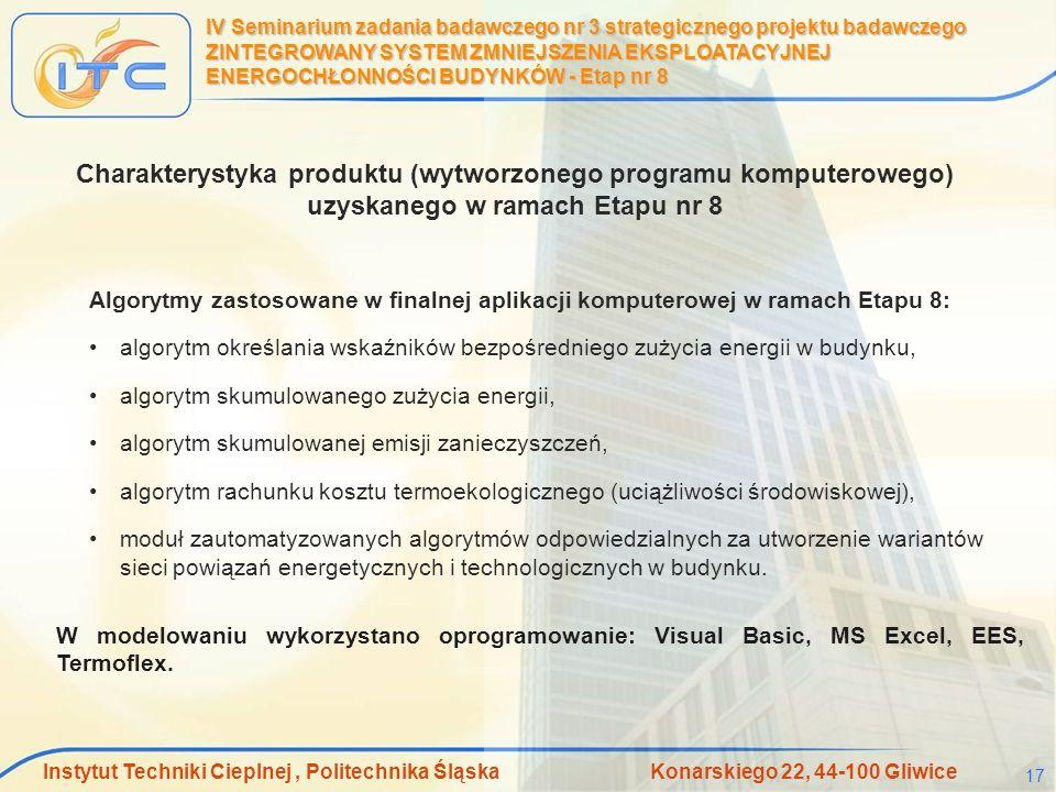 Instytut Techniki Cieplnej, Politechnika Śląska Konarskiego 22, 44-100 Gliwice 17 IV Seminarium zadania badawczego nr 3 strategicznego projektu badawc