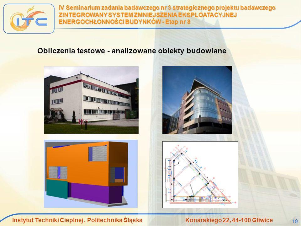 Instytut Techniki Cieplnej, Politechnika Śląska Konarskiego 22, 44-100 Gliwice 19 IV Seminarium zadania badawczego nr 3 strategicznego projektu badawc