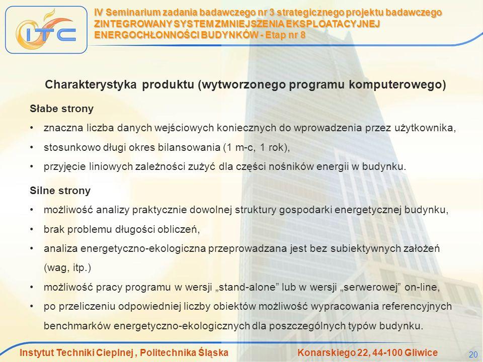 Instytut Techniki Cieplnej, Politechnika Śląska Konarskiego 22, 44-100 Gliwice 20 IV Seminarium zadania badawczego nr 3 strategicznego projektu badawc