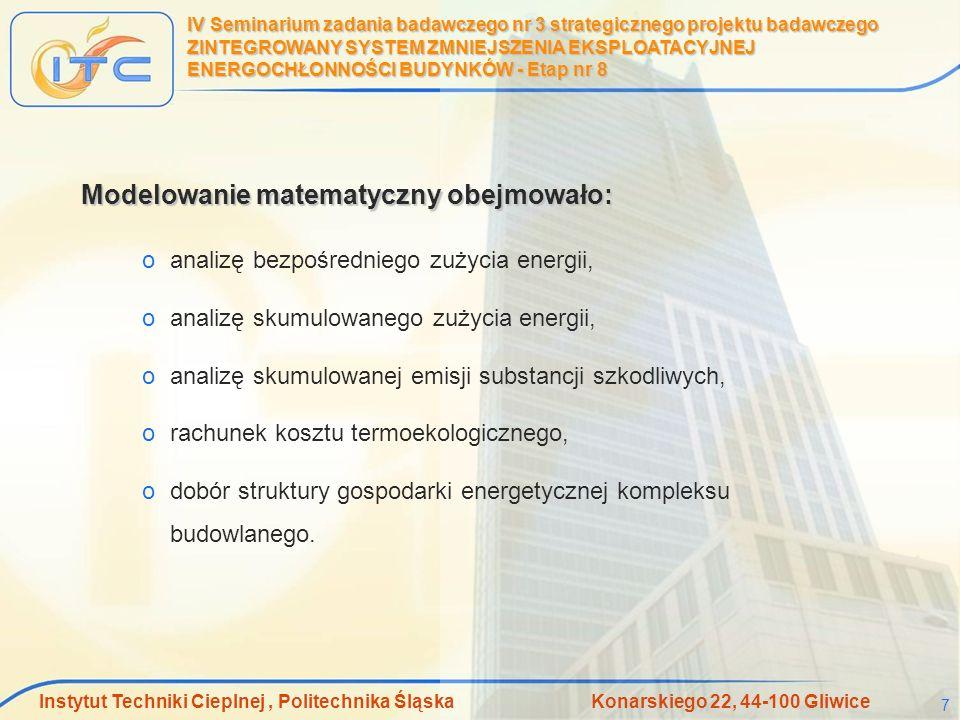 Instytut Techniki Cieplnej, Politechnika Śląska Konarskiego 22, 44-100 Gliwice 7 IV Seminarium zadania badawczego nr 3 strategicznego projektu badawcz