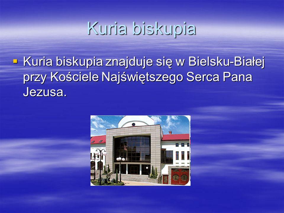 Kuria biskupia Kuria biskupia znajduje się w Bielsku-Białej przy Kościele Najświętszego Serca Pana Jezusa. Kuria biskupia znajduje się w Bielsku-Białe