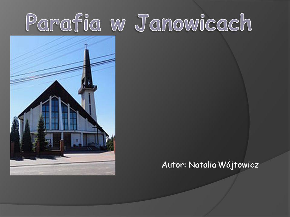Parafia w Janowicach.Historia parafii. Patron parafii.