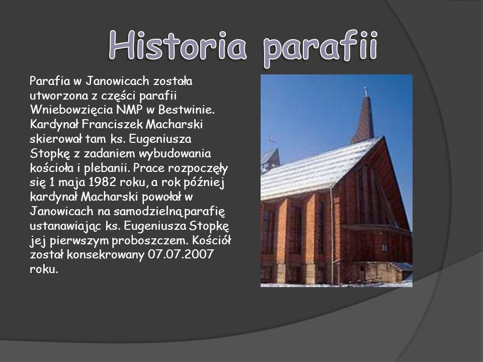 Parafia w Janowicach została utworzona z części parafii Wniebowzięcia NMP w Bestwinie.