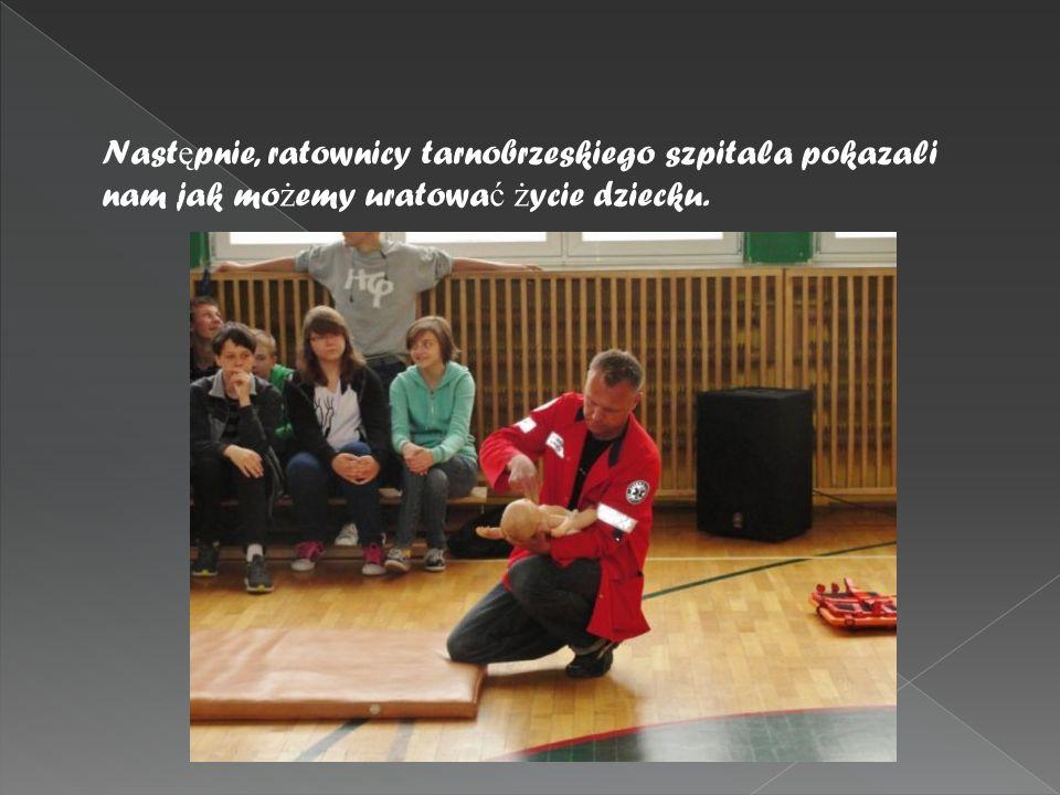 Nast ę pnie, ratownicy tarnobrzeskiego szpitala pokazali nam jak mo ż emy uratowa ć ż ycie dziecku.