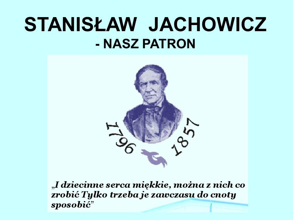 STANISŁAW JACHOWICZ - NASZ PATRON