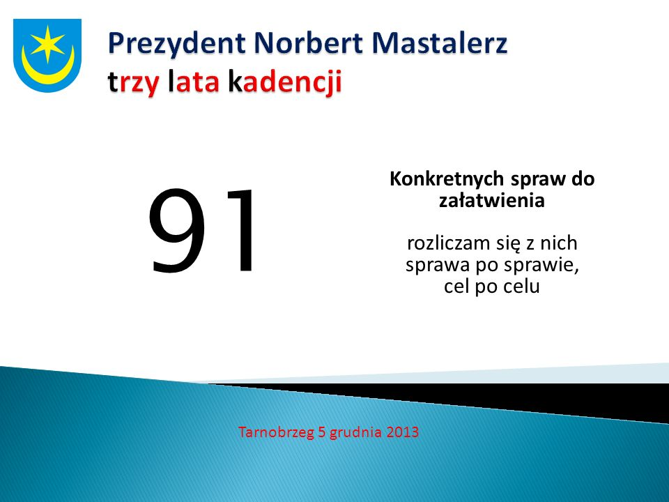 i kilka liczb 6 562 052,1 zł tyle wydaliśmy na poprawę bezpieczeństwa w mieście Tarnobrzeg 5 grudnia 2013