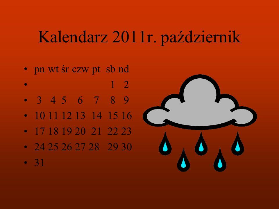 Kalendarz 2011r. wrzesień pn wt śr czw pt sb nd 1 2 3 4 5 6 7 8 9 10 11 12 13 14 15 16 17 18 19 20 21 22 23 24 25 26 27 28 29 30