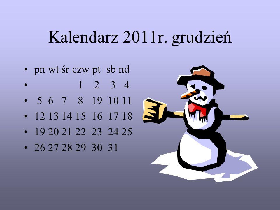 Kalendarz 2011r. listopad pn wt śr czw pt sb nd 1 2 3 4 5 6 7 8 9 10 11 12 13 14 15 16 17 18 19 20 21 22 23 24 25 26 27 28 29 30