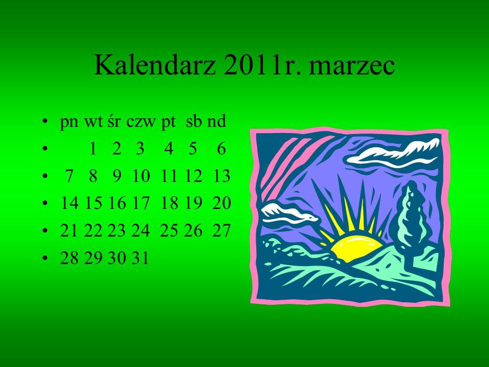 Kalendarz 2011r. luty pn wt śr czw pt sb nd 1 2 3 4 5 6 7 8 9 10 11 12 13 14 15 16 17 18 19 20 21 22 23 24 25 26 27 28