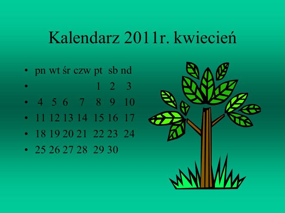 Kalendarz 2011r. marzec pn wt śr czw pt sb nd 1 2 3 4 5 6 7 8 9 10 11 12 13 14 15 16 17 18 19 20 21 22 23 24 25 26 27 28 29 30 31