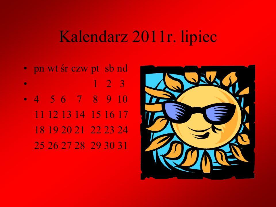 Kalendarz 2011r. czerwiec pn wt śr czw pt sb nd 1 2 3 4 5 6 7 8 9 10 11 12 13 14 15 16 17 18 19 20 21 22 23 24 25 26 27 28 29 30