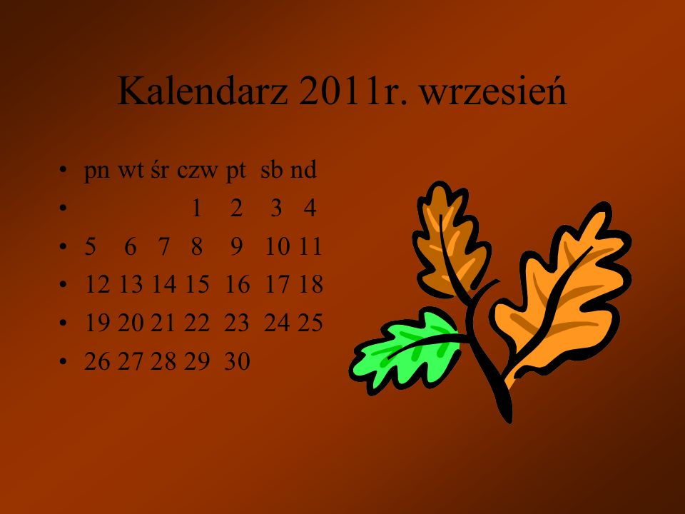 Kalendarz 2011r. sierpień pn wt śr czw pt sb nd 1 2 3 4 5 6 7 8 9 10 11 12 13 14 15 16 17 18 19 20 21 22 23 24 25 26 27 28 29 30 31