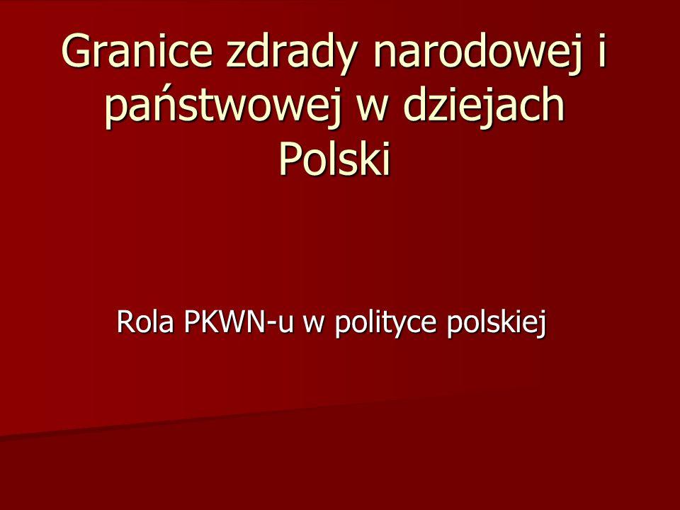 Granice zdrady narodowej i państwowej w dziejach Polski Rola PKWN-u w polityce polskiej