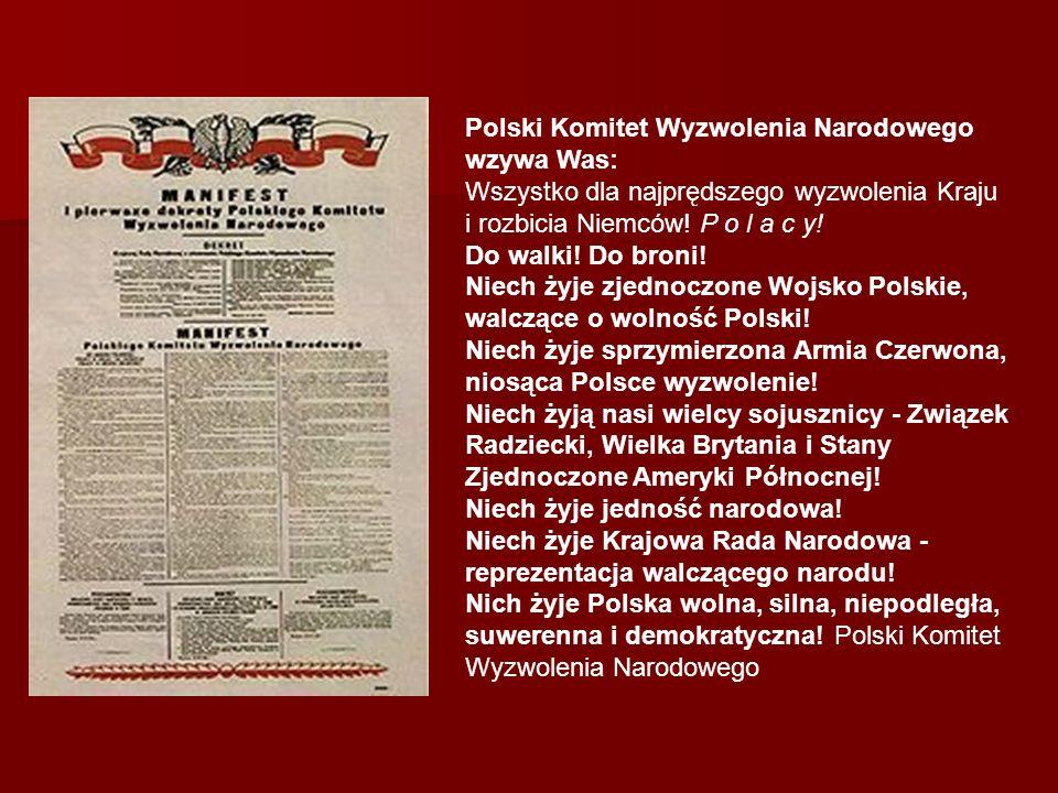 Ogłoszenie Manifestu PKWN Data: 22 lipca 1944 Najważniejszym świętem państwowym w okresie PRL był dzień 22 lipca.