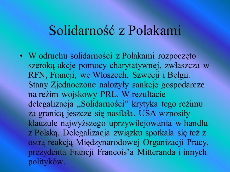 Kontekst międzynarodowy Wprowadzenie stanu wojennego w Polsce wywołało ogromny oddźwięk w świecie.
