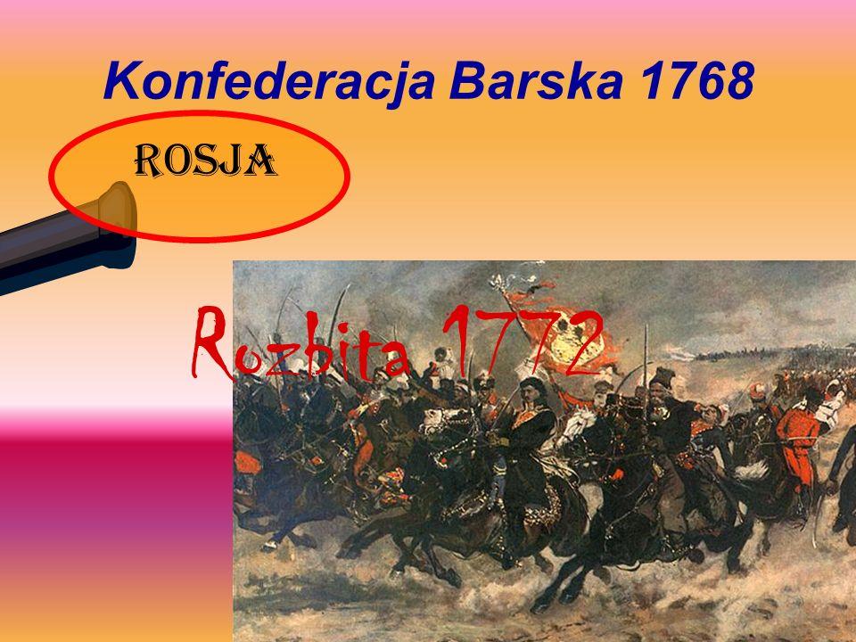 Konfederacja Barska 1768 rosja Rozbita 1772