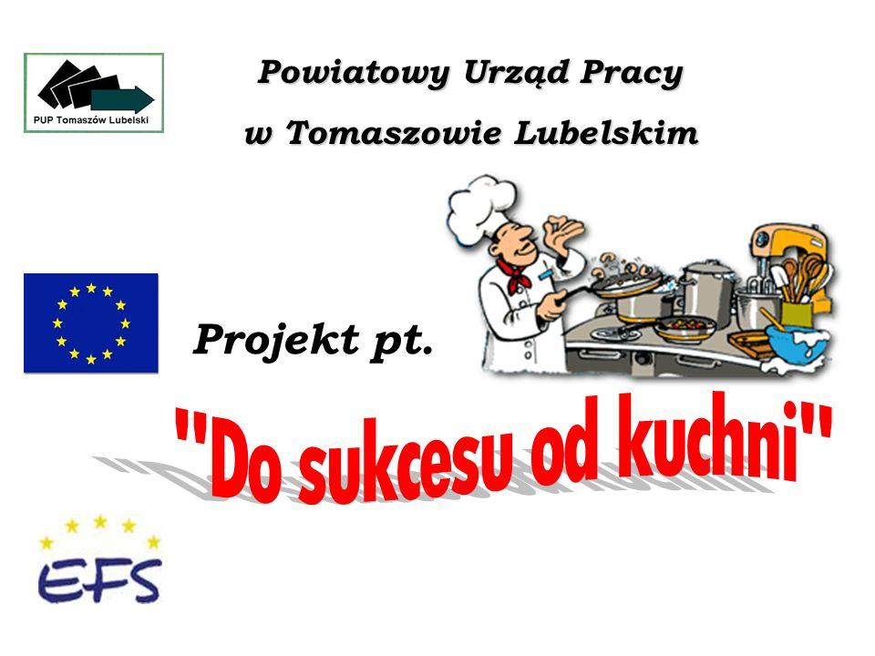 Powiatowy Urząd Pracy w Tomaszowie Lubelskim Projekt pt.