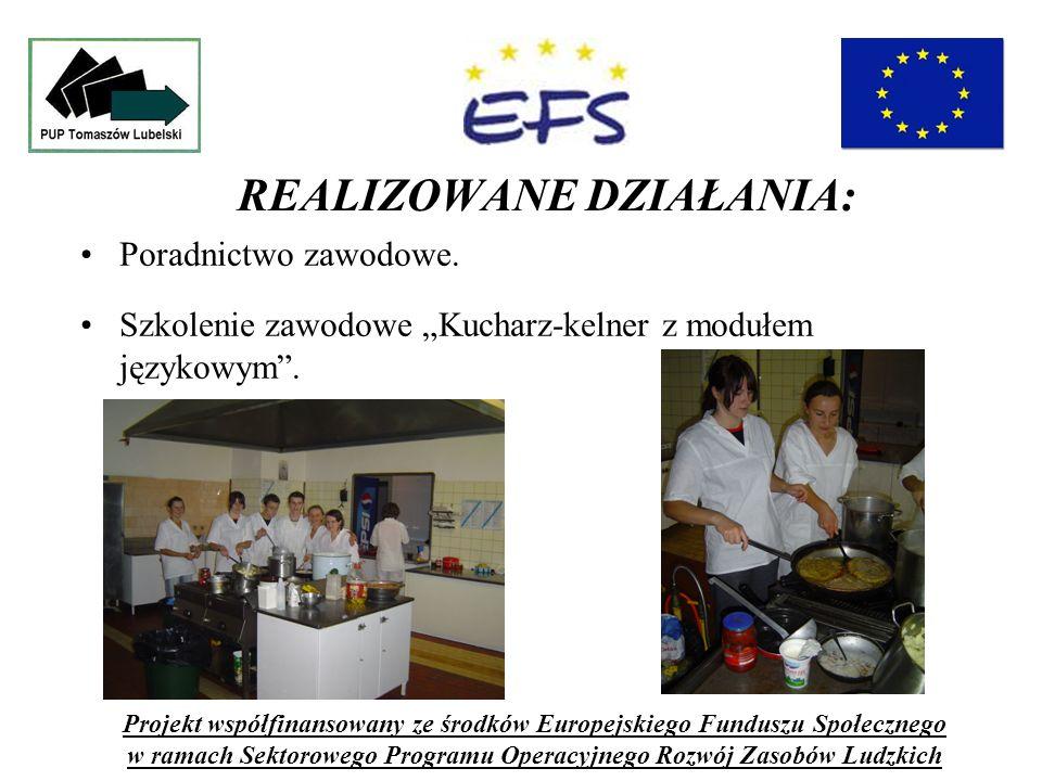 REALIZOWANE DZIAŁANIA: Poradnictwo zawodowe. Szkolenie zawodowe Kucharz-kelner z modułem językowym.