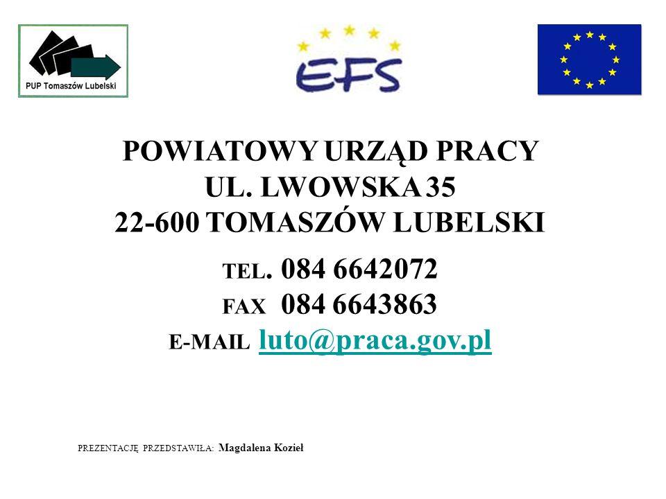 POWIATOWY URZĄD PRACY UL. LWOWSKA 35 22-600 TOMASZÓW LUBELSKI TEL.