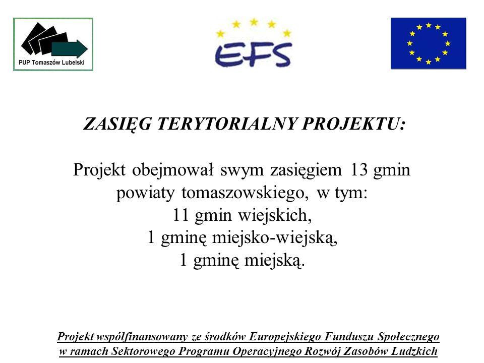 Projekt obejmował swym zasięgiem 13 gmin powiaty tomaszowskiego, w tym: 11 gmin wiejskich, 1 gminę miejsko-wiejską, 1 gminę miejską.