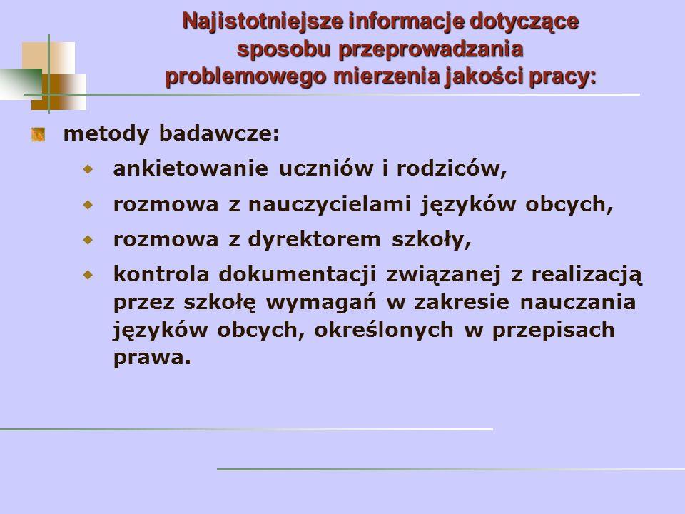 przekazanie informacji z mierzenia do szkoły i organu prowadzącego - do końca zajęć dydaktycznych roku szkolnego 2005/2006.